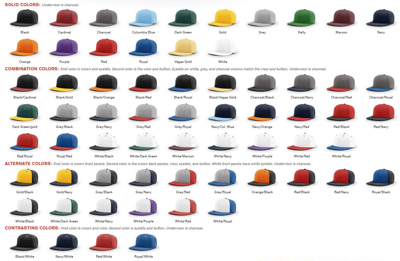 PTS20 COLORS: Solid Color Caps: Black - Red - Royal - Navy - Grey - Dark Green - Maroon - Orange - Cardinal - Kelly - Gold - Purple - Columbia Blue - Vegas Gold - Charcoal - White.   Combination Colors: Black/Orange - Black/Red - Black/Royal - Black/Gold - Black/Cardinal - Black/Vegas Gold - Navy/Red - Navy/Col Blue - White/Black - White/Red - White/Navy - White/Dark Green - White/Royal - White/Purple - White/Maroon - Royal/Red - Grey/Royal - Grey/Black - Grey/Navy - Grey/Red - Charcoal/Black - Charcoal/Royal - Charcoal/Navy - Charcoal/Red - Red/Royal - Red/Navy - Red/Black - Navy/Orange  Alternate Colors: White/Black(Alternate) - White/Red(Alternate) - White/Royal(Alternate) - White/Navy(Alternate) - White/Dark Green(Alternate) - White/Purple(Alternate) - Grey/Navy(Alternate) - Grey/Red(Alternate) - Red/Black(Alternate) - Royal/Black(Alternate) - Gold/Black(Alternate) - Orange/Black(Alternate) - Gold/Navy(Alternate) - Red/Navy(Alternate) - Grey/Royal(Alternate) - Grey/Black(Alternate).